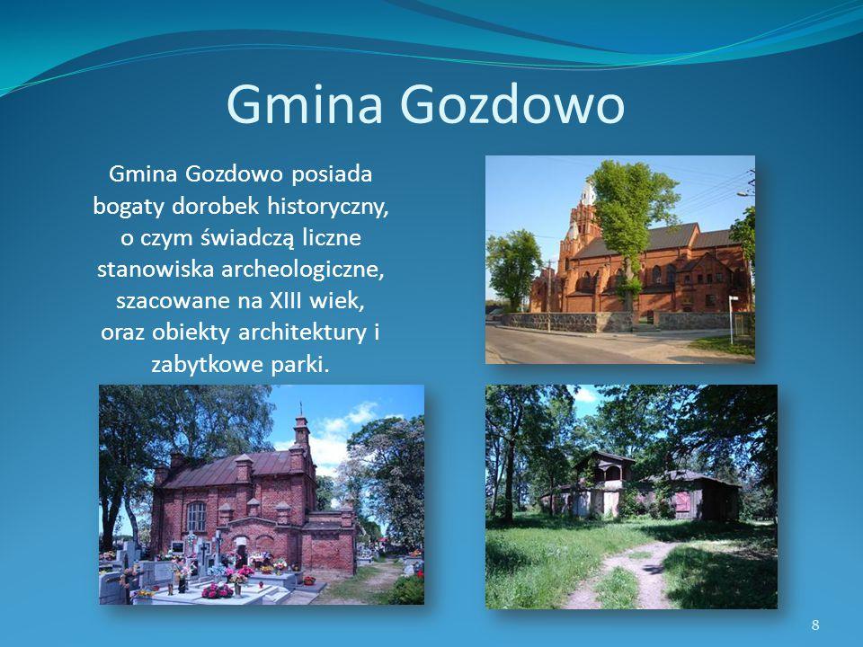 Gmina Gozdowo Gmina Gozdowo posiada bogaty dorobek historyczny, o czym świadczą liczne stanowiska archeologiczne, szacowane na XIII wiek, oraz obiekty