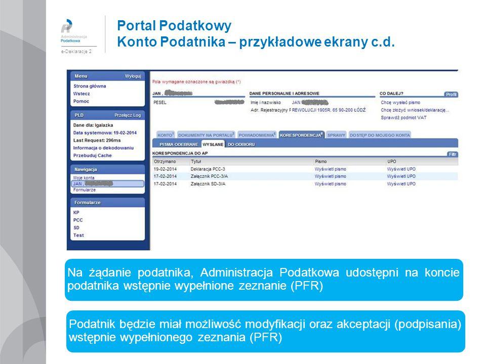Portal Podatkowy Konto Podatnika – przykładowe ekrany c.d. e-Deklaracje 2 Na żądanie podatnika, Administracja Podatkowa udostępni na koncie podatnika