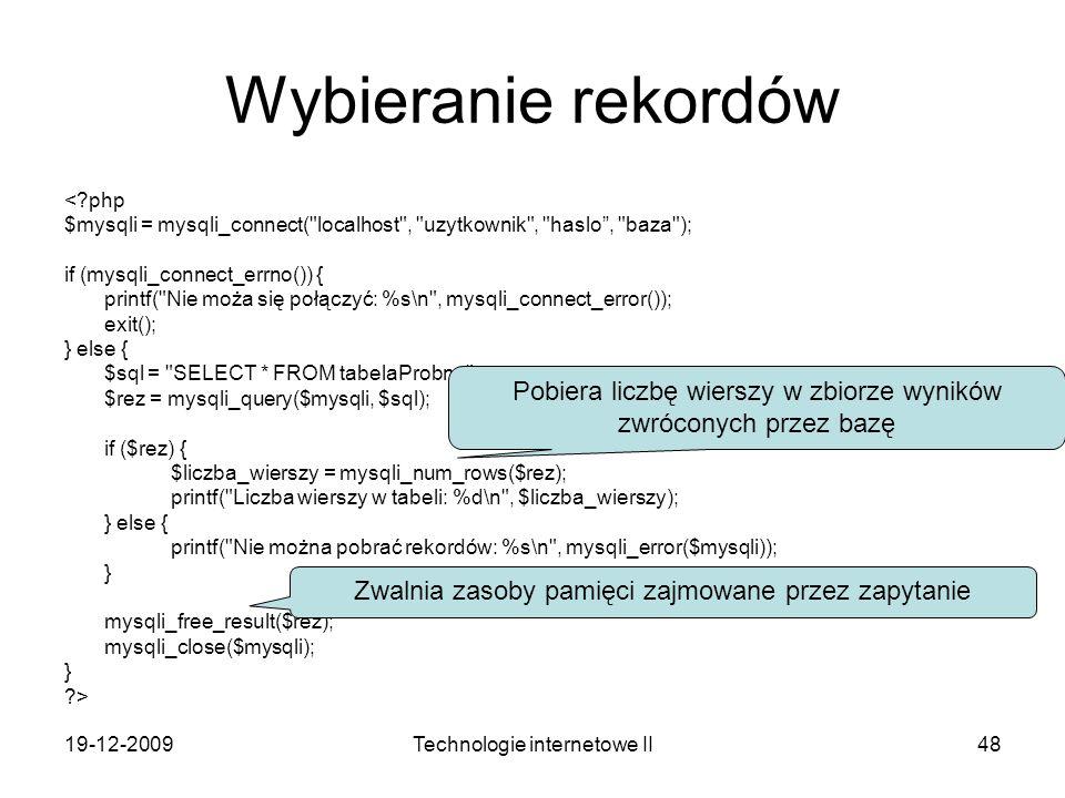 19-12-2009Technologie internetowe II48 Wybieranie rekordów <?php $mysqli = mysqli_connect(