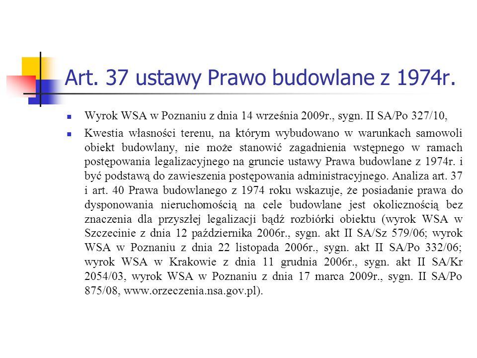 Art. 37 ustawy Prawo budowlane z 1974r. Wyrok WSA w Poznaniu z dnia 14 września 2009r., sygn. II SA/Po 327/10, Kwestia własności terenu, na którym wyb