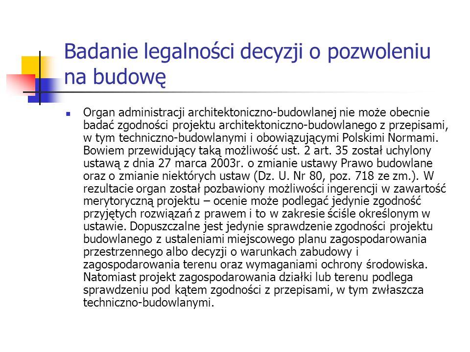 Badanie legalności decyzji o pozwoleniu na budowę Organ administracji architektoniczno-budowlanej nie może obecnie badać zgodności projektu architekto