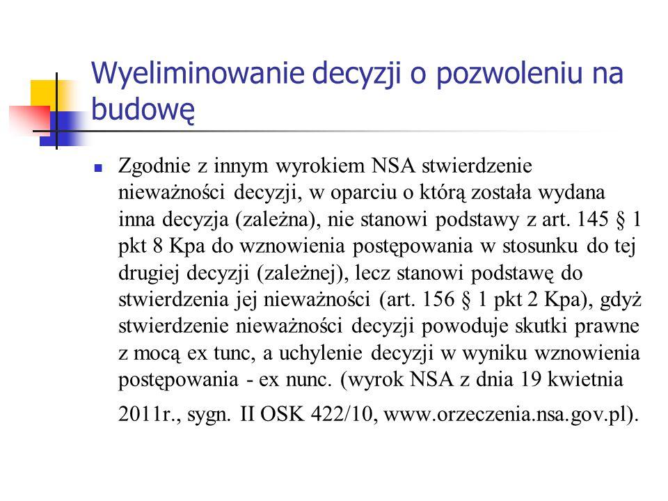 Wyeliminowanie decyzji o pozwoleniu na budowę Zgodnie z innym wyrokiem NSA stwierdzenie nieważności decyzji, w oparciu o którą została wydana inna dec