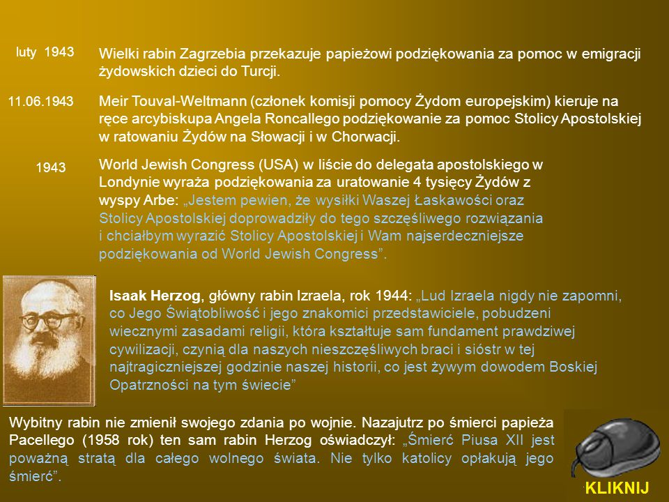 Wielki rabin Zagrzebia przekazuje papieżowi podziękowania za pomoc w emigracji żydowskich dzieci do Turcji. luty 1943 11.06.1943 Meir Touval-Weltmann