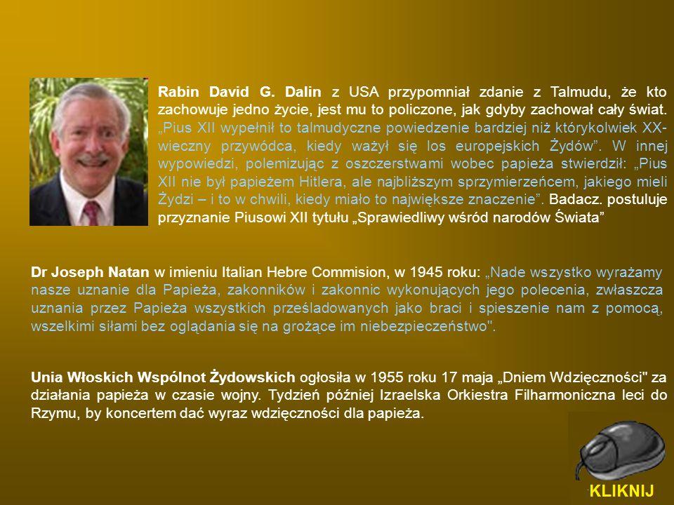 """Dr Joseph Natan w imieniu Italian Hebre Commision, w 1945 roku: """"Nade wszystko wyrażamy nasze uznanie dla Papieża, zakonników i zakonnic wykonujących"""
