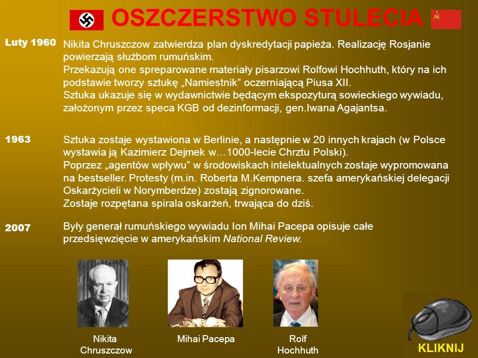 Luty 1960 Nikita Chruszczow zatwierdza plan dyskredytacji papieża. Realizację Rosjanie powierzają służbom rumuńskim. Przekazują one spreparowane mater