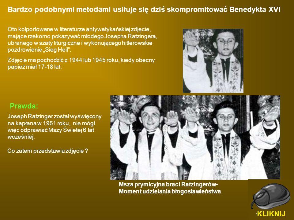 Oto kolportowane w literaturze antywatykańskiej zdjęcie, mające rzekomo pokazywać młodego Josepha Ratzingera, ubranego w szaty liturgiczne i wykonując