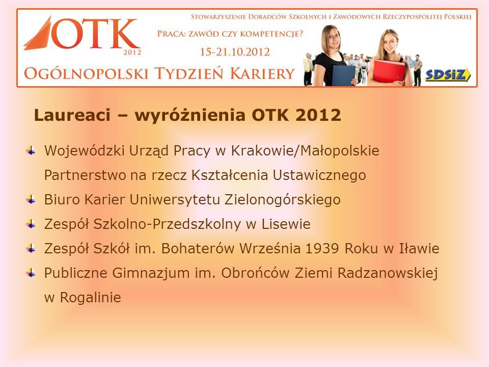Laureaci – wyróżnienia OTK 2012 Wojewódzki Urząd Pracy w Krakowie/Małopolskie Partnerstwo na rzecz Kształcenia Ustawicznego Biuro Karier Uniwersytetu
