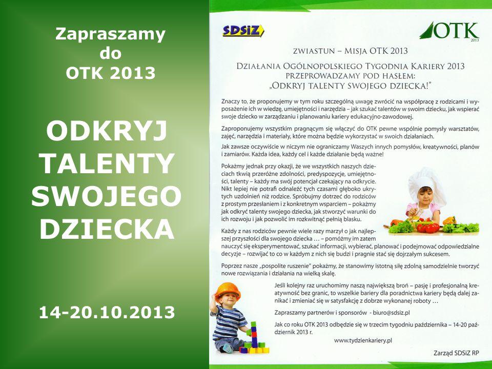 Zapraszamy do OTK 2013 ODKRYJ TALENTY SWOJEGO DZIECKA 14-20.10.2013