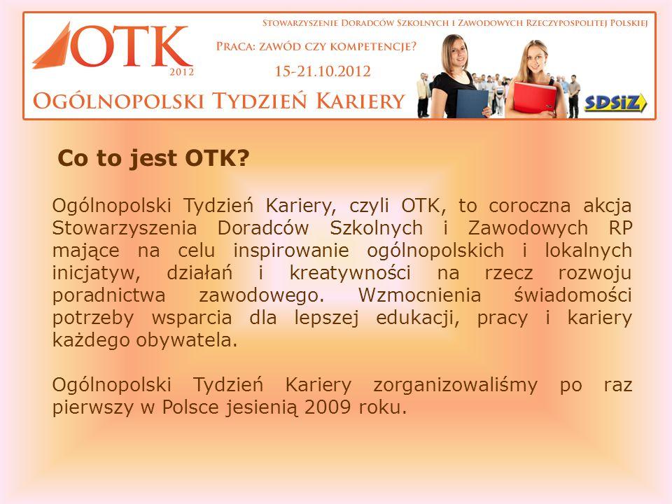 Ogólnopolski Tydzień Kariery, czyli OTK, to coroczna akcja Stowarzyszenia Doradców Szkolnych i Zawodowych RP mające na celu inspirowanie ogólnopolskic