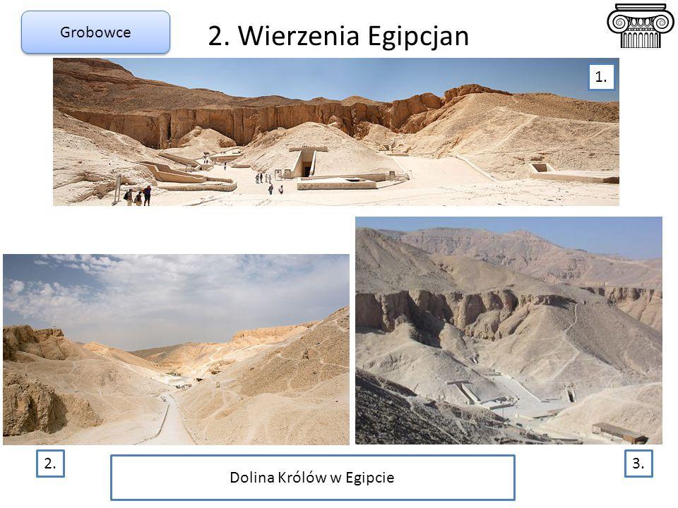 2. Wierzenia Egipcjan Dolina Królów w Egipcie 2.3. 1. Grobowce