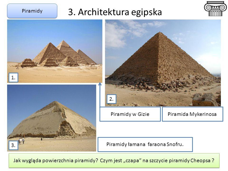 """3. Architektura egipska Piramidy Piramida Mykerinosa Jak wygląda powierzchnia piramidy? Czym jest """"czapa"""" na szczycie piramidy Cheopsa ? Piramidy łama"""