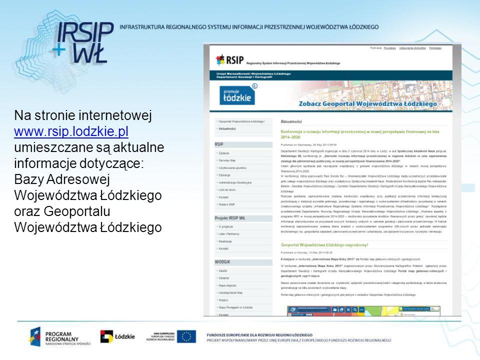 Na stronie internetowej www.rsip.lodzkie.pl umieszczane są aktualne informacje dotyczące: Bazy Adresowej Województwa Łódzkiego oraz Geoportalu Wojewód