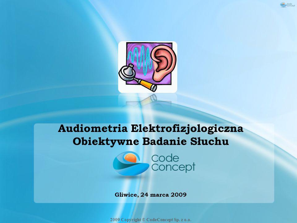 Badanie ASSRs – analiza 50 40 30 20 dB HL 818997105 Częstotliwość (Hz) 2009 Copyright © CodeConcept Sp.