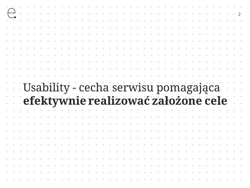 2 Usability - cecha serwisu pomagająca efektywnie realizować założone cele