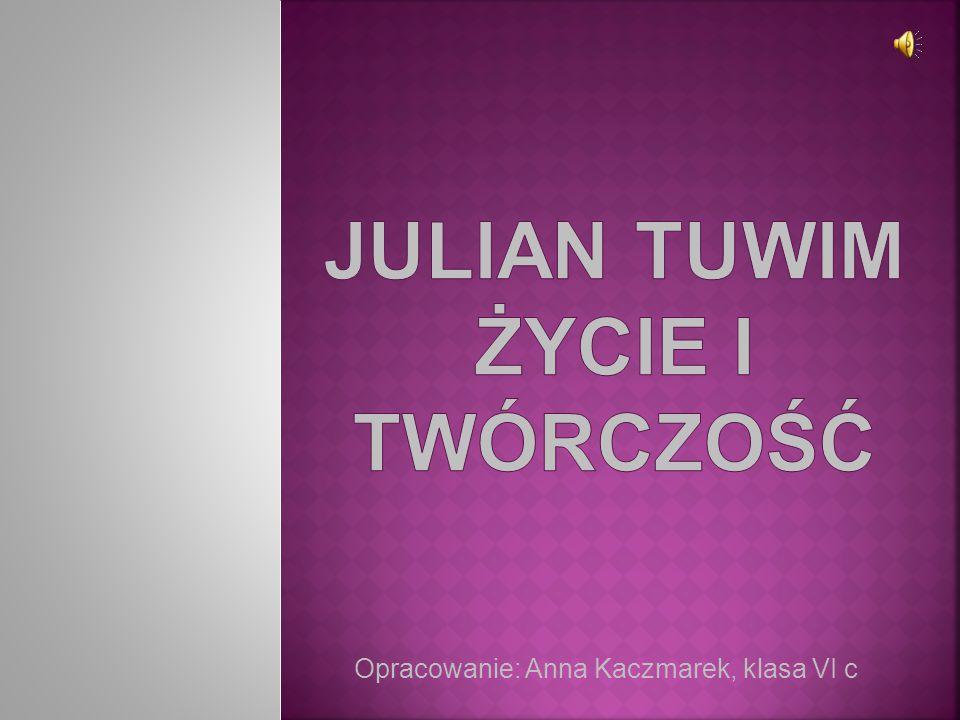 Opracowanie: Anna Kaczmarek, klasa VI c