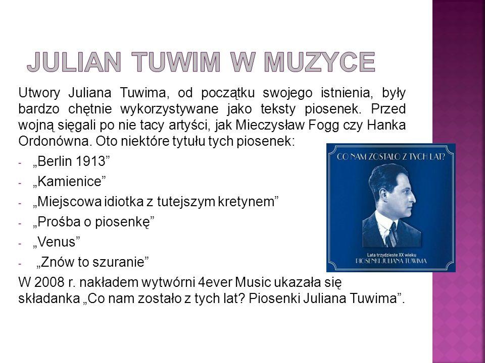 Utwory Juliana Tuwima, od początku swojego istnienia, były bardzo chętnie wykorzystywane jako teksty piosenek.