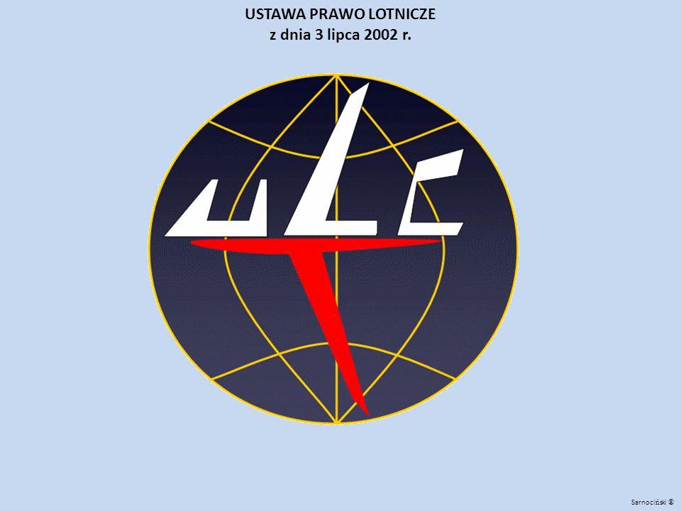 Sarnoci ń ski ® USTAWA PRAWO LOTNICZE z dnia 3 lipca 2002 r.