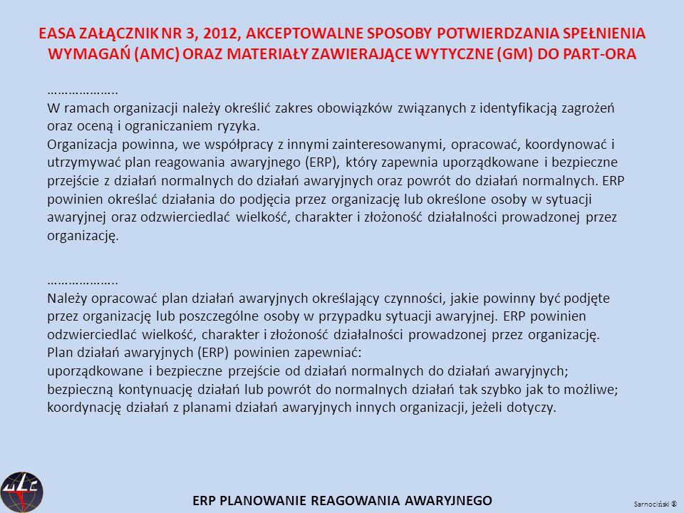 Sarnoci ń ski ® ERP PLANOWANIE REAGOWANIA AWARYJNEGO EASA ZAŁĄCZNIK NR 3, 2012, AKCEPTOWALNE SPOSOBY POTWIERDZANIA SPEŁNIENIA WYMAGAŃ (AMC) ORAZ MATER
