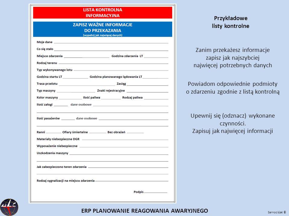 Sarnoci ń ski ® ERP PLANOWANIE REAGOWANIA AWARYJNEGO Przykładowe listy kontrolne Zanim przekażesz informacje zapisz jak najszybciej najwięcej potrzebn