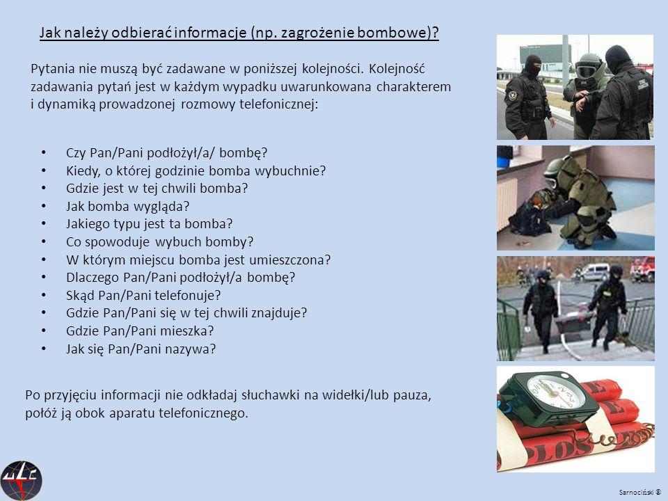 Jak należy odbierać informacje (np. zagrożenie bombowe)? Po przyjęciu informacji nie odkładaj słuchawki na widełki/lub pauza, połóż ją obok aparatu te