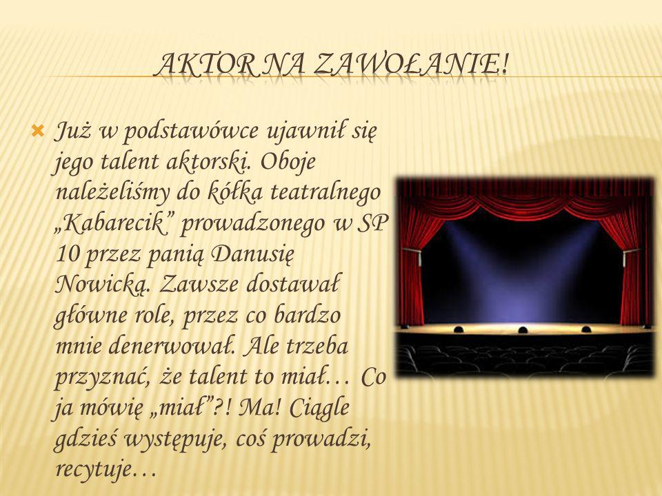  Przez 4 lata razem uczęszczaliśmy do Państwowej Szkoły Muzycznej I stopnia w Tarnobrzegu.