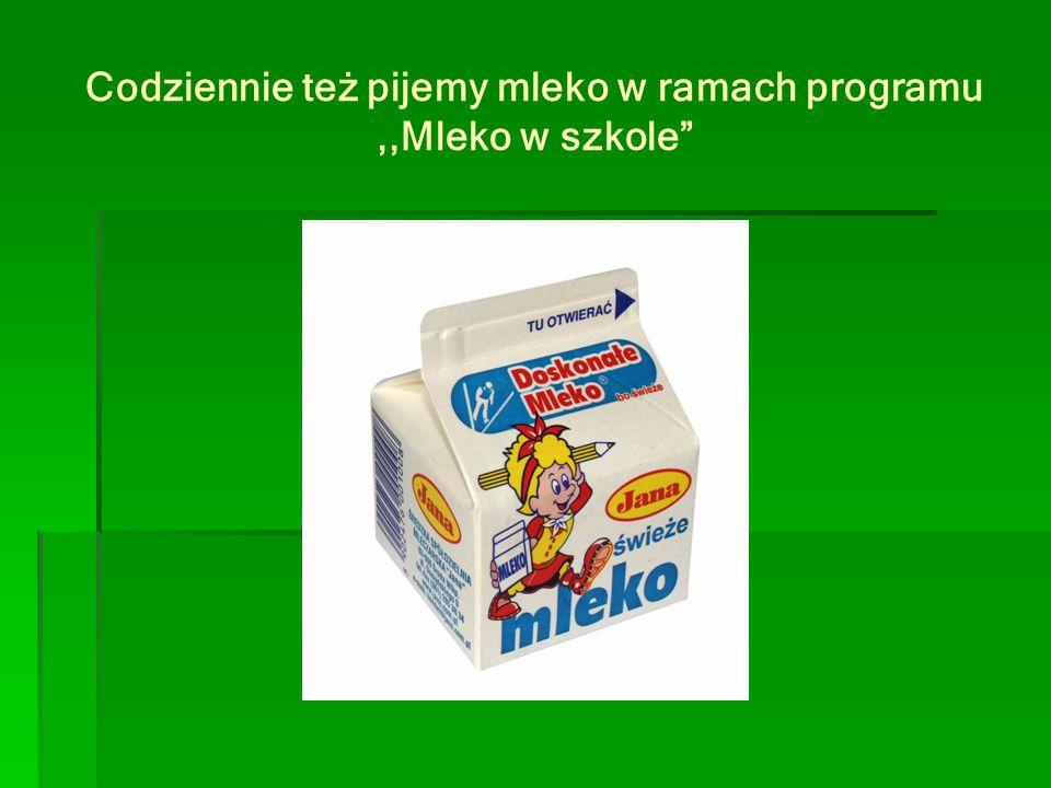 """Codziennie też pijemy mleko w ramach programu,,Mleko w szkole"""""""
