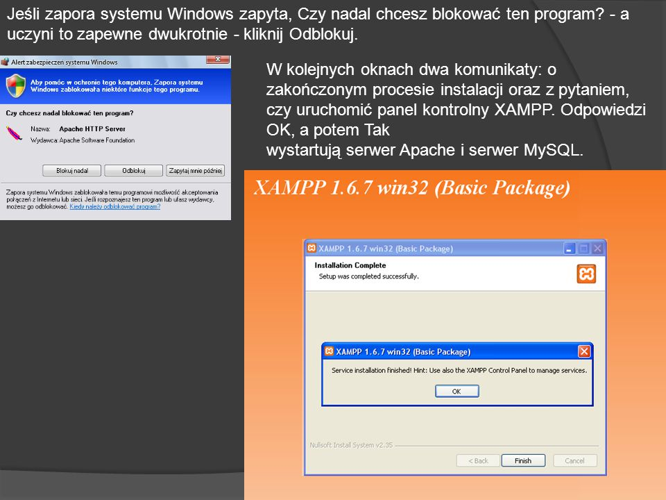 Jeśli zapora systemu Windows zapyta, Czy nadal chcesz blokować ten program.