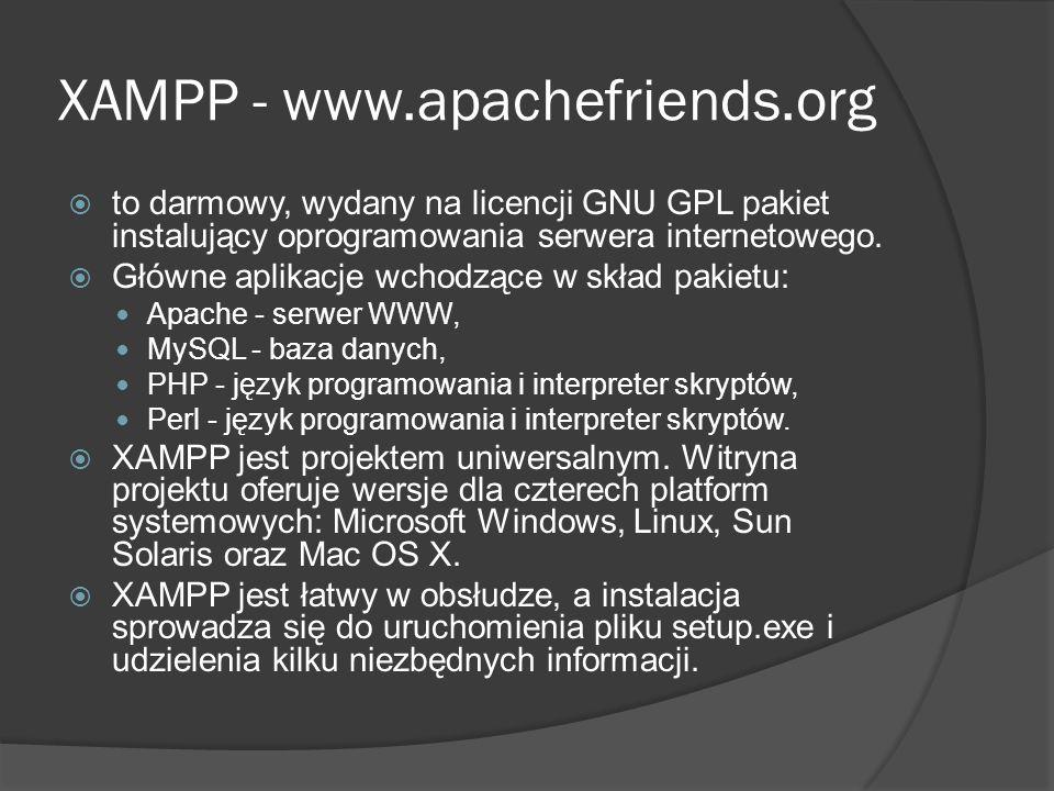 XAMPP - www.apachefriends.org  to darmowy, wydany na licencji GNU GPL pakiet instalujący oprogramowania serwera internetowego.