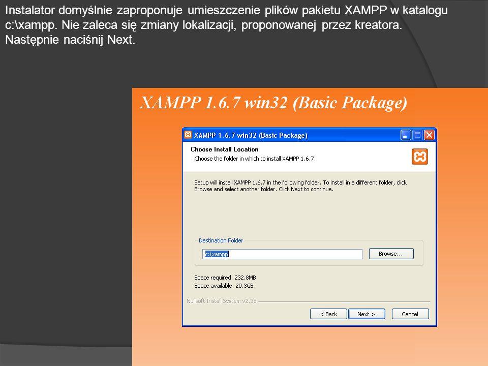 Instalator domyślnie zaproponuje umieszczenie plików pakietu XAMPP w katalogu c:\xampp.