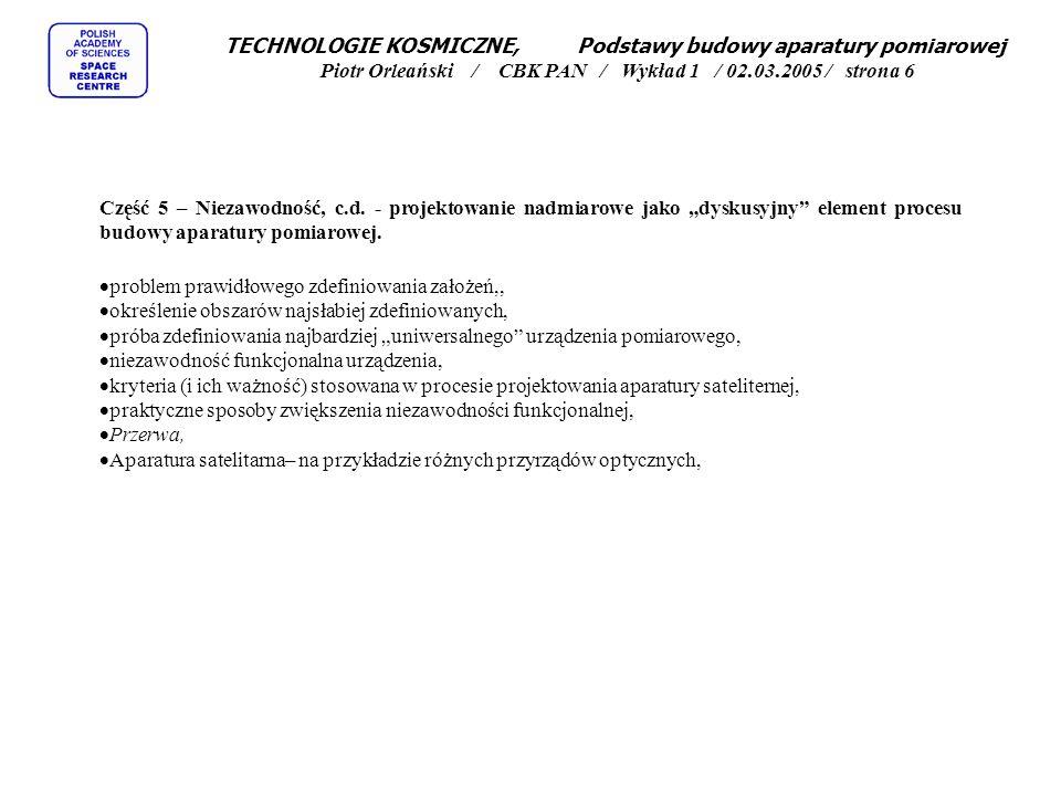 TECHNOLOGIE KOSMICZNE, Podstawy budowy aparatury pomiarowej Piotr Orleański / CBK PAN / Wykład 1 / 02.03.2005 / strona 6 Część 5 – Niezawodność, c.d.