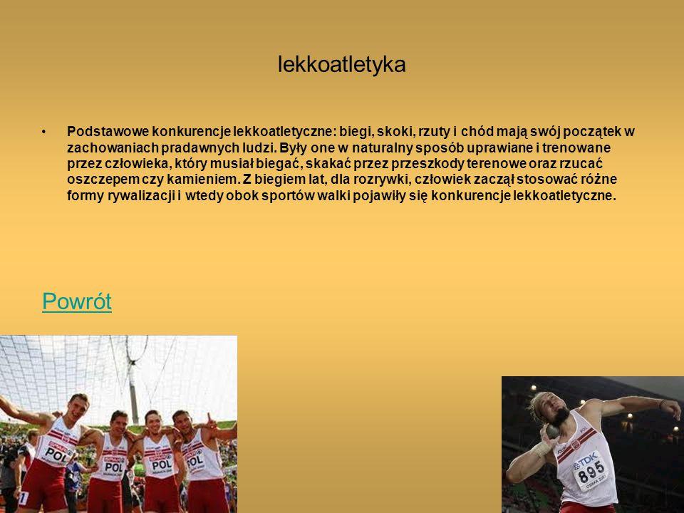lekkoatletyka Podstawowe konkurencje lekkoatletyczne: biegi, skoki, rzuty i chód mają swój początek w zachowaniach pradawnych ludzi.