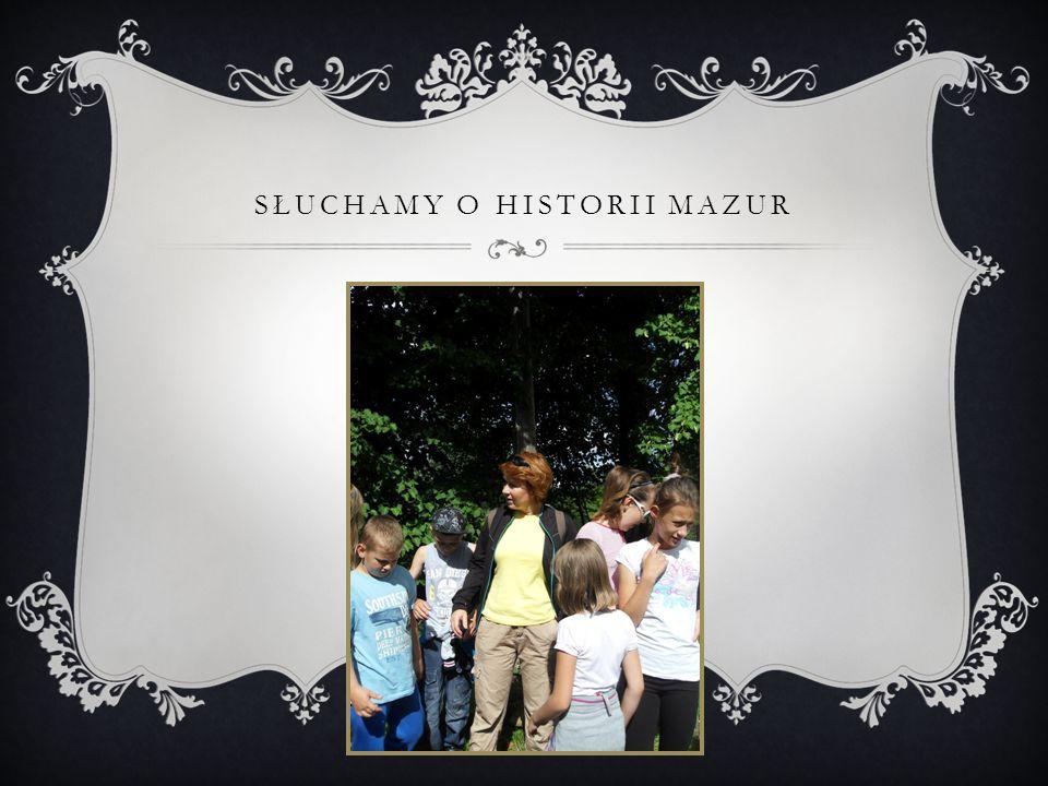 SŁUCHAMY O HISTORII MAZUR