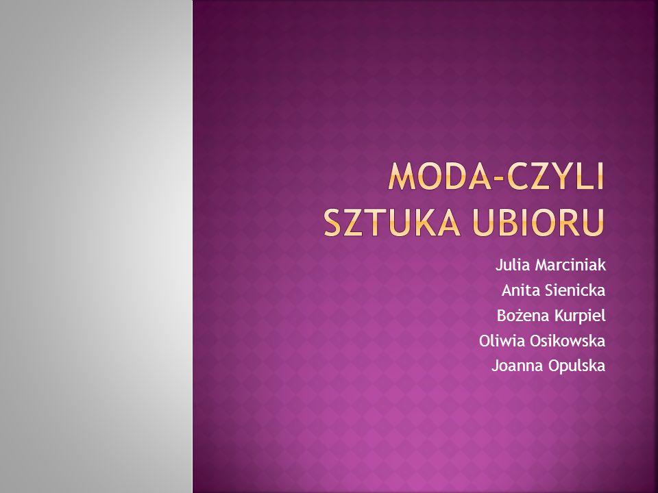 Julia Marciniak Anita Sienicka Bożena Kurpiel Oliwia Osikowska Joanna Opulska