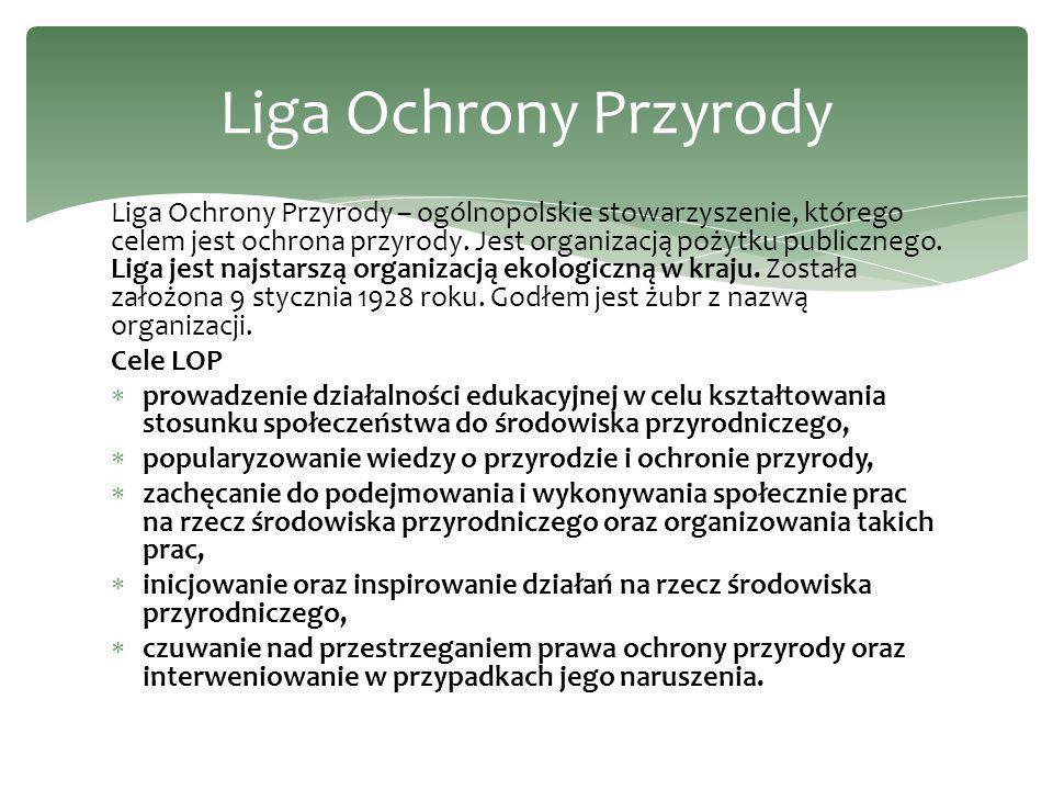 Liga Ochrony Przyrody – ogólnopolskie stowarzyszenie, którego celem jest ochrona przyrody.