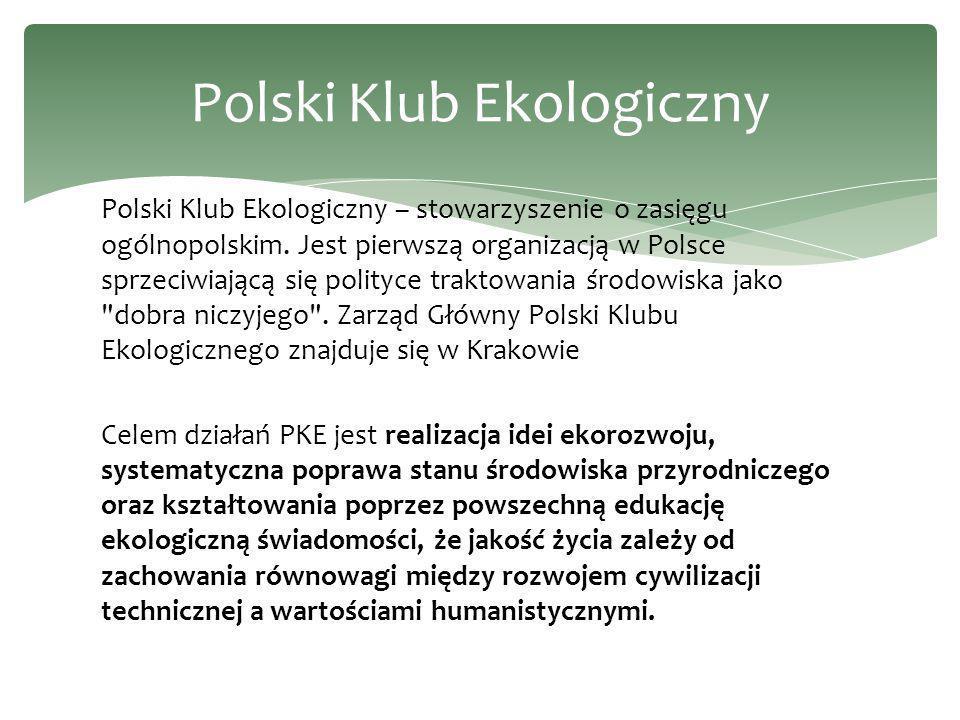 Polski Klub Ekologiczny – stowarzyszenie o zasięgu ogólnopolskim.