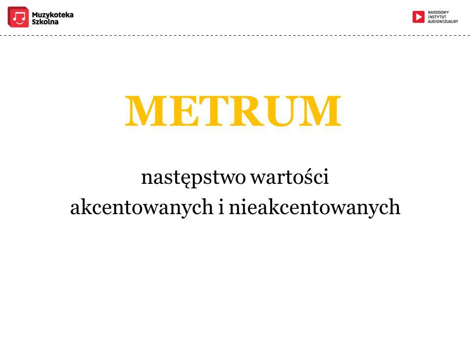 METRUM następstwo wartości akcentowanych i nieakcentowanych