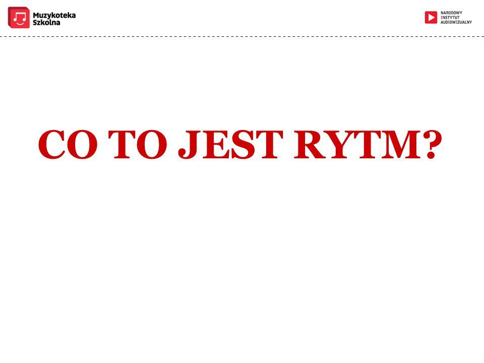 RYTM element muzyki mówiący o RELACJACH CZASOWYCH między dźwiękami  który dźwięk jest krótszy.