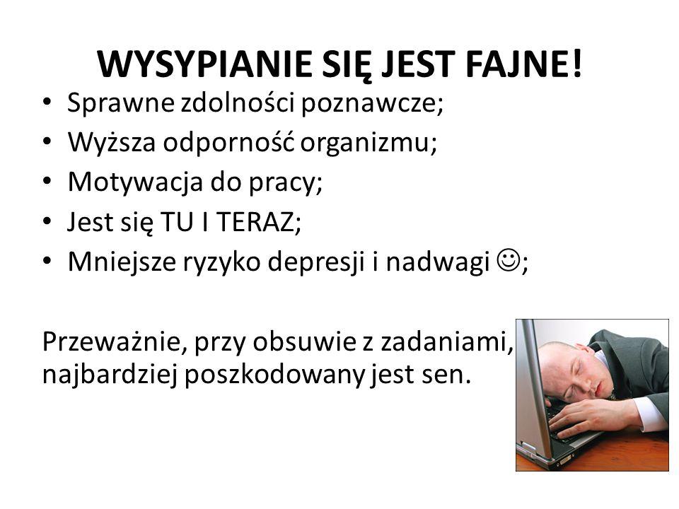 WYSYPIANIE SIĘ JEST FAJNE.