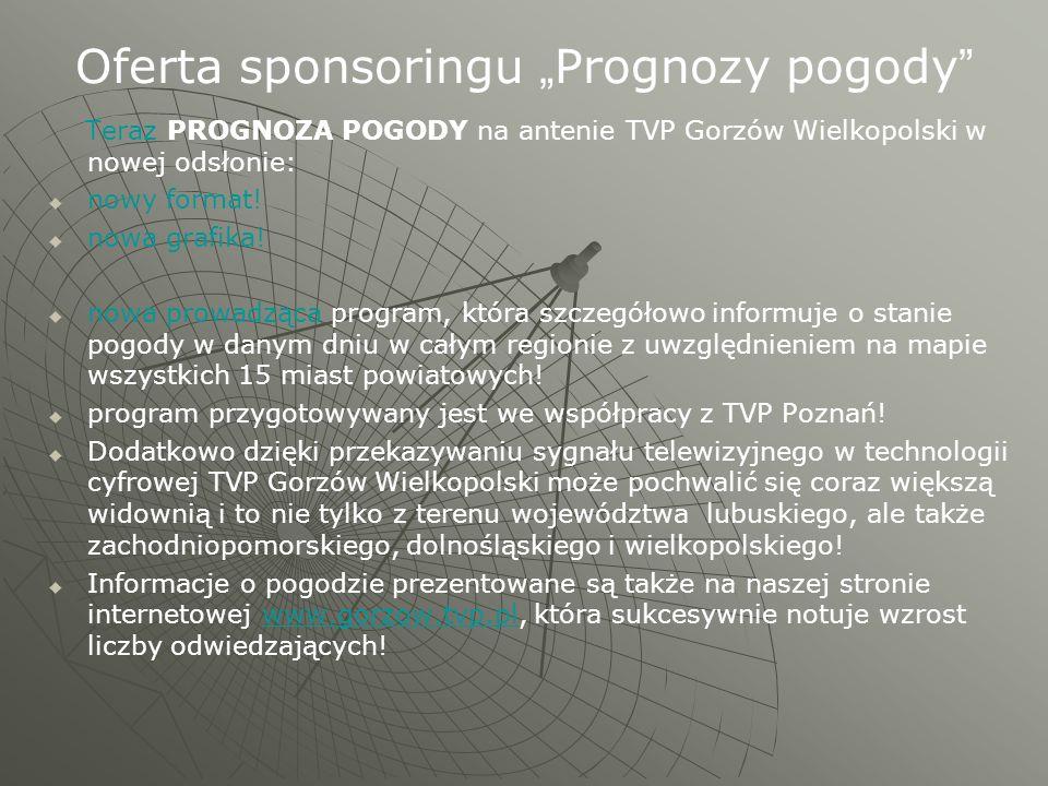 """Oferta sponsoringu """" Prognozy pogody """" Teraz PROGNOZA POGODY na antenie TVP Gorzów Wielkopolski w nowej odsłonie:   nowy format!   nowa grafika! """