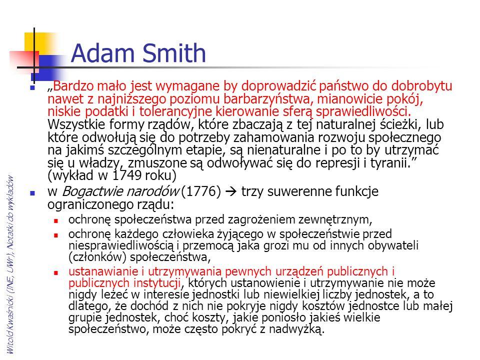 """Witold Kwaśnicki (INE, UWr), Notatki do wykładów Adam Smith """"Bardzo mało jest wymagane by doprowadzić państwo do dobrobytu nawet z najniższego poziomu"""