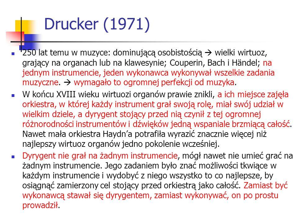 Drucker (1971) 250 lat temu w muzyce: dominującą osobistością  wielki wirtuoz, grający na organach lub na klawesynie; Couperin, Bach i Händel; na jed