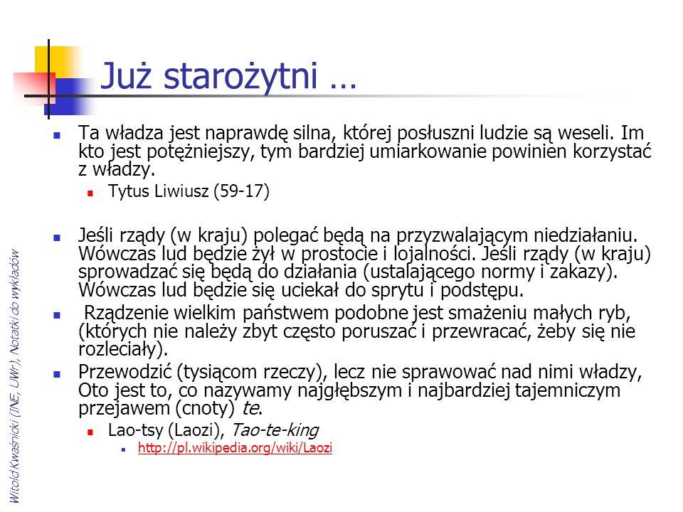 Witold Kwaśnicki (INE, UWr), Notatki do wykładów Już starożytni … Ta władza jest naprawdę silna, której posłuszni ludzie są weseli. Im kto jest potężn