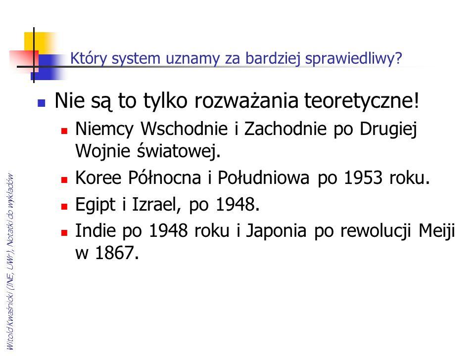 Witold Kwaśnicki (INE, UWr), Notatki do wykładów Który system uznamy za bardziej sprawiedliwy? Nie są to tylko rozważania teoretyczne! Niemcy Wschodni