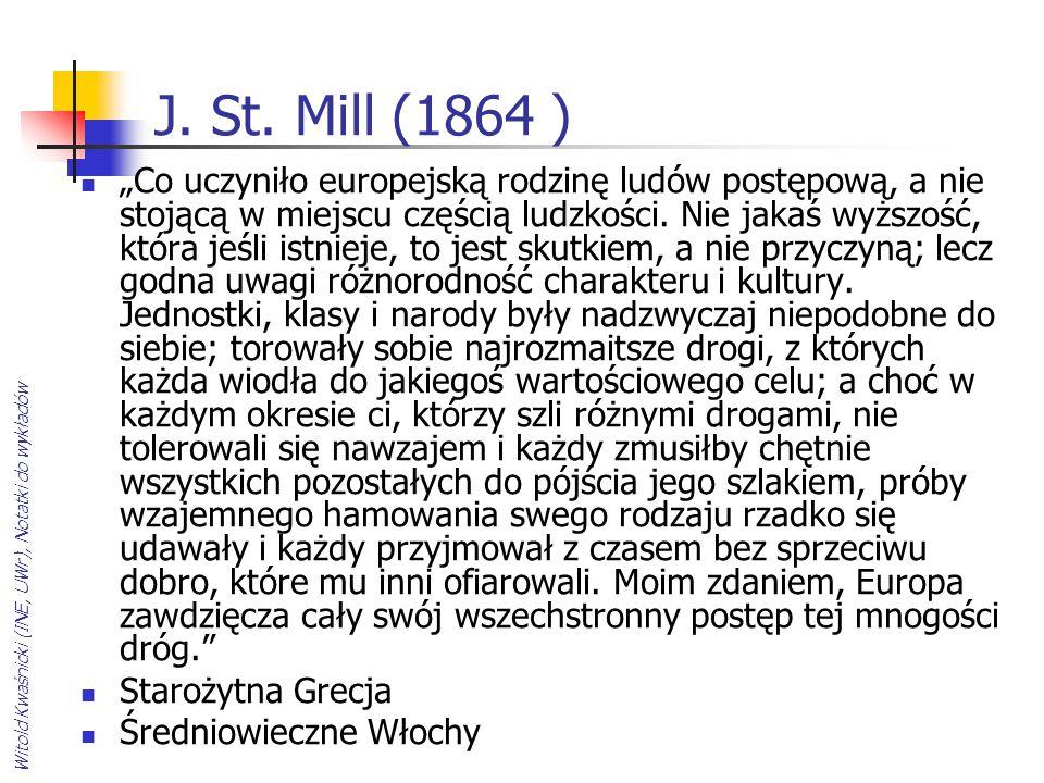 """Witold Kwaśnicki (INE, UWr), Notatki do wykładów J. St. Mill (1864 ) """"Co uczyniło europejską rodzinę ludów postępową, a nie stojącą w miejscu częścią"""