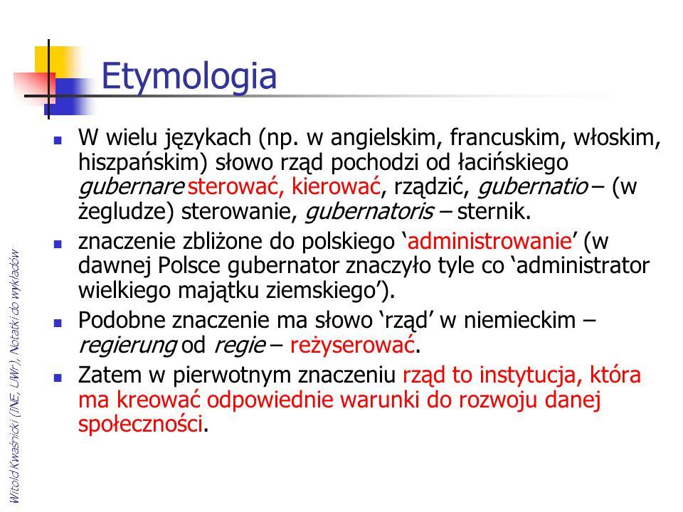 Witold Kwaśnicki (INE, UWr), Notatki do wykładów Etymologia W wielu językach (np. w angielskim, francuskim, włoskim, hiszpańskim) słowo rząd pochodzi