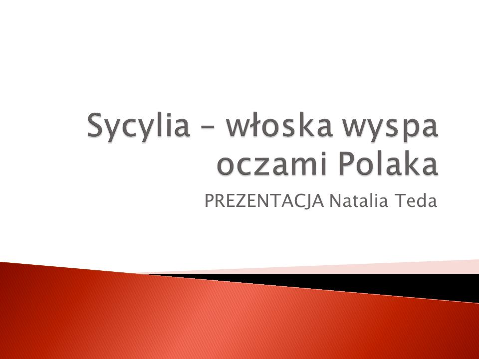  Sycylijczycy, choć nieczęsto znają angielski, są zawsze dwujęzyczni.