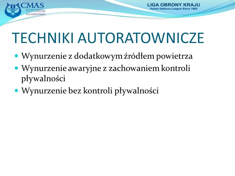 TECHNIKI AUTORATOWNICZE Wynurzenie z dodatkowym źródłem powietrza Wynurzenie awaryjne z zachowaniem kontroli pływalności Wynurzenie bez kontroli pływa