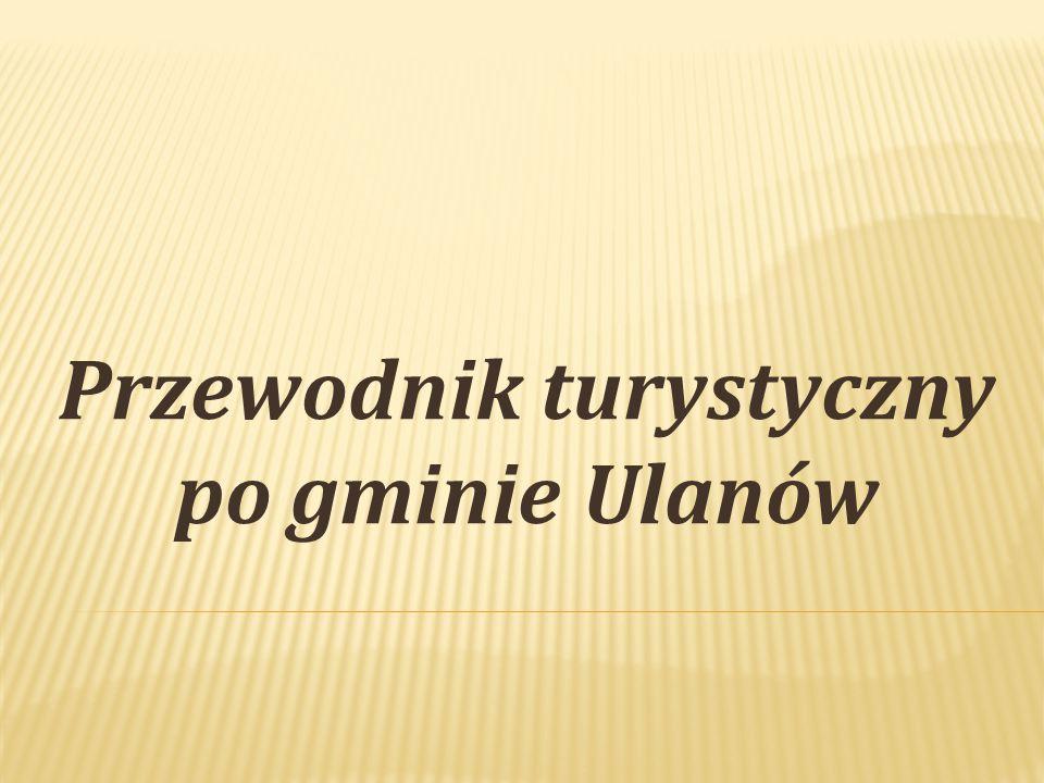Przewodnik turystyczny po gminie Ulanów