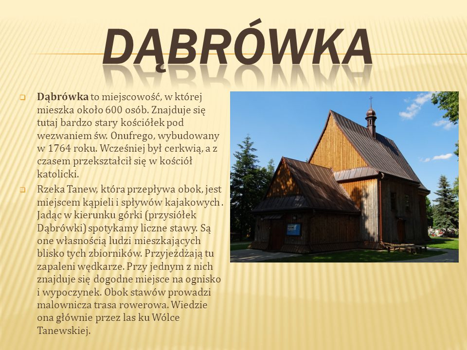  Dąbrówka to miejscowość, w której mieszka około 600 osób.