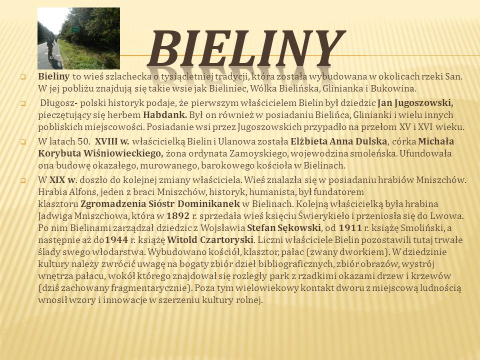  Bieliny to wieś szlachecka o tysiącletniej tradycji, która została wybudowana w okolicach rzeki San.